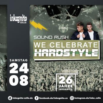 WE CELEBRATE HARDSTYLE - SOUND RUSH LIVE
